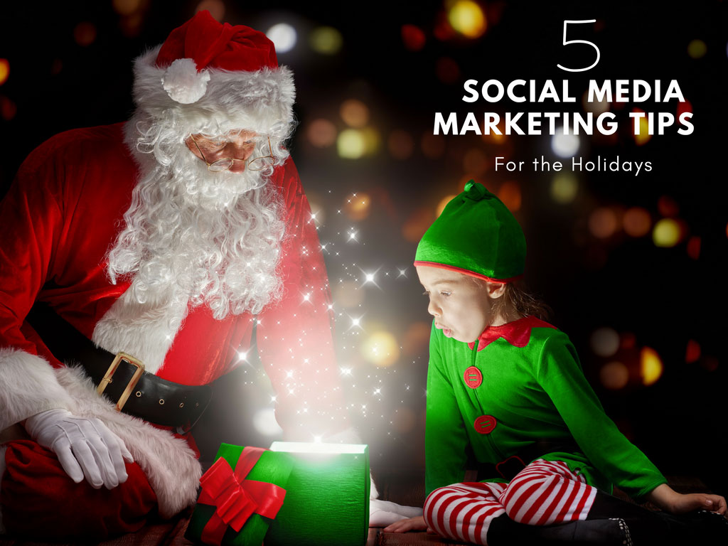 5 Social MEdia Marketing Tips for the Holidays